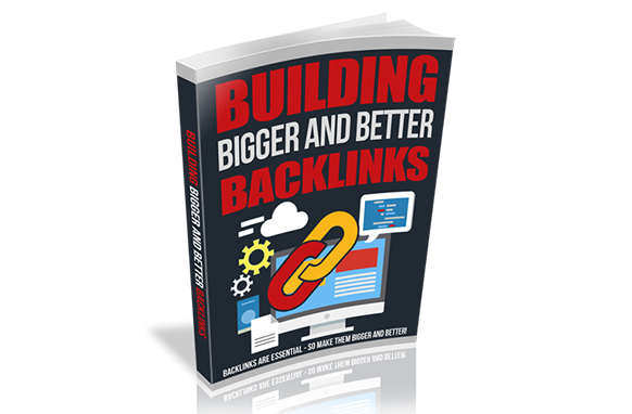 Building Bigger And Better Backlinks