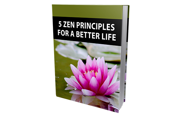 5 Zen Principles For a Better Life