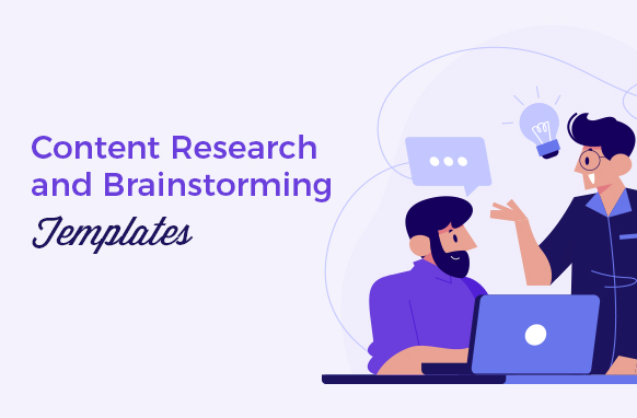 Content Research and Brainstorming Templates
