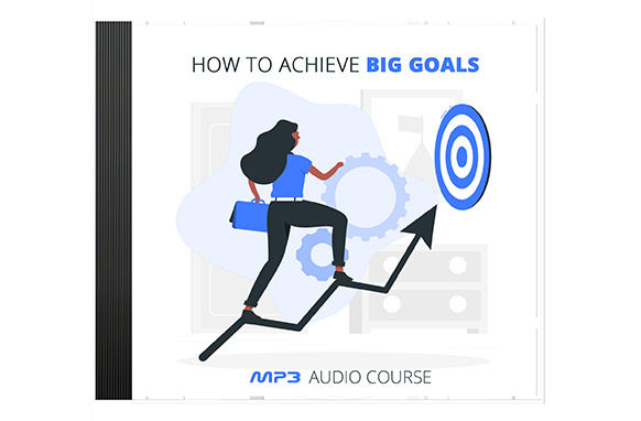 How To Achieve Big Goals