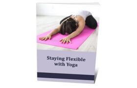 Staying Flexible With Yoga