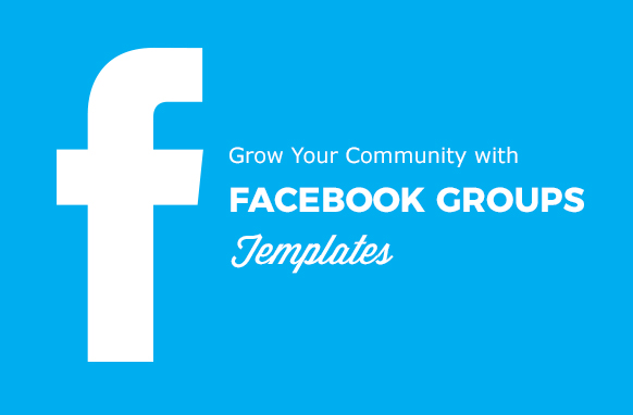 Grow Your Community With Facebook Groups Templates