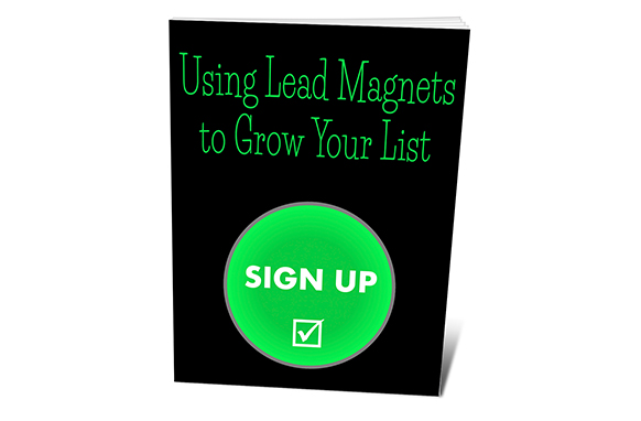 Using Lead Magnets To Grow Your List