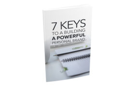 7 Keys To a Building a Powerful Personal Brand