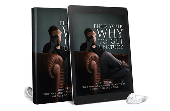 Find Your Why To Get Unstuck AudioBook and Ebook