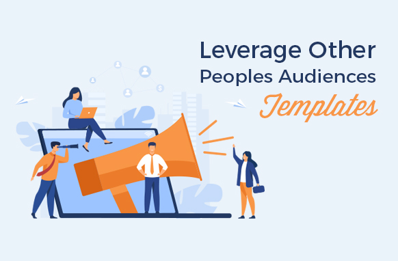 Leverage Other Peoples Audiences Templates