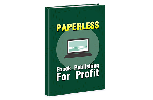 Paperless Ebook Publishing For Profit