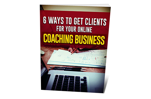 6 Ways To Get Clients For Your Online Coaching Business