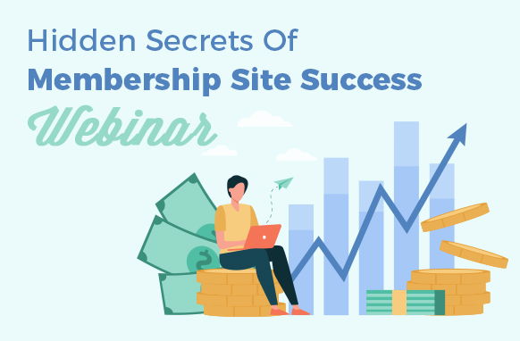 Hidden Secrets Of Membership Site Success Webinar