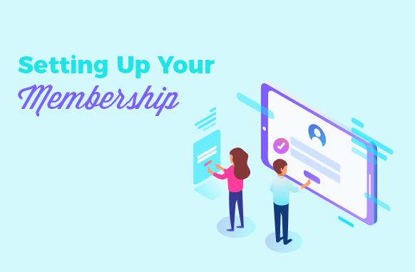 Setting Up Your Membership