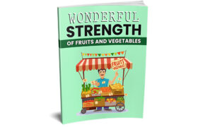 Wonderful Strength Of Fruit And Vegetables