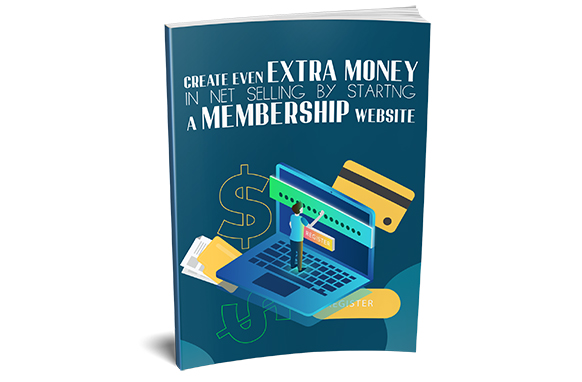 Create Even Extra Money in Net Selling by Startng A Membership Website