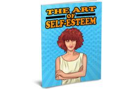 The Art Of Self-Esteem