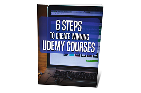 6 Steps To Create Winning Udemy Courses