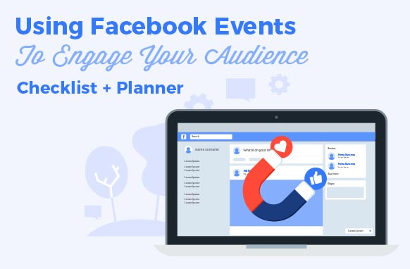 Using Facebook Events To Engage Your Audience