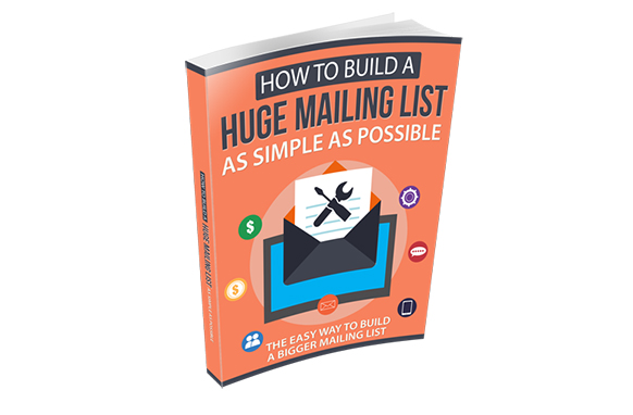 How To Build a Huge Mailing List as Simple as Possible
