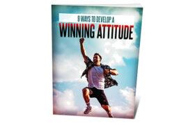 9 Ways To Develop a Winning Attitude