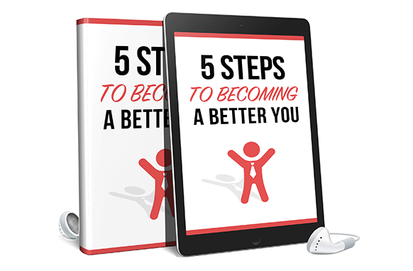 5 Steps To Become A Better You Audio and Ebook