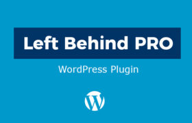 Left Behind PRO WordPress Plugin