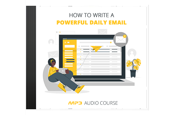 How To Write a Powerful Daily Email