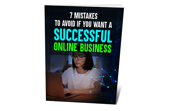 7 Mistakes To Avoid If You Want a Successful Online Business