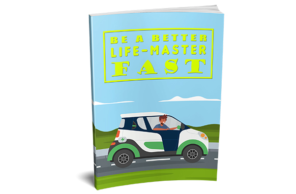 Be A Better Life-Master Fast