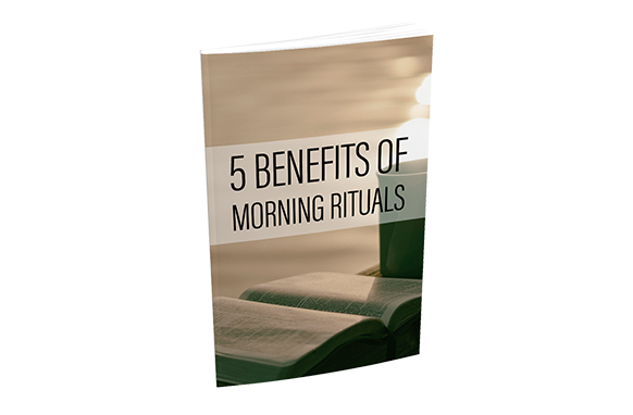 5 Benefits Of Morning Riturals