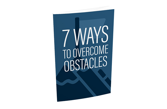 7 Ways To Overcome Obstacles