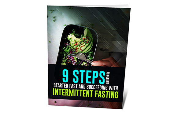 9 Steps To Getting Started Fast and Succeeding With Intermittent Fasting