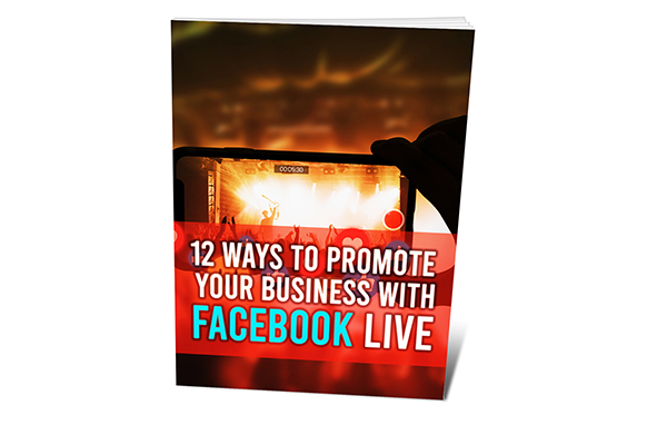 12 Ways To Promote Your Business With Facebook Live