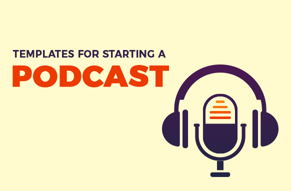 Templates For Starting a Podcast