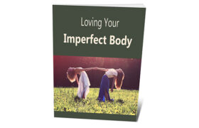 Loving Your Imperfect Body