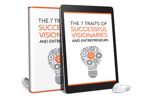 The 7 Traits Of Successful Visionaries and Entrepreneurs AudioBook and Ebook