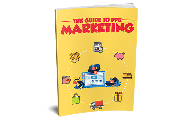 The Guide To PPC Marketing