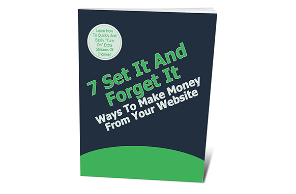 7 Set It And Forget It Ways To Make More Money With Your Website
