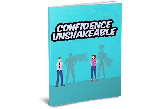 Confidence Unshakeable