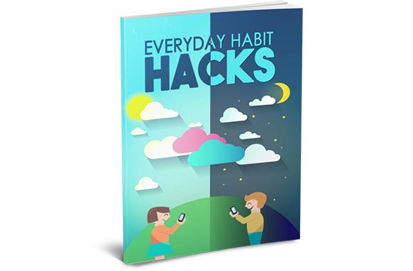 Everyday Hacks Habits