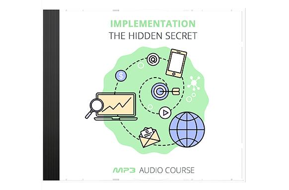 Implementation – The Hidden Secret