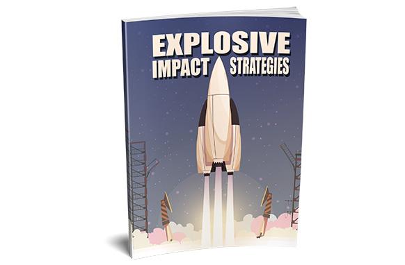 Explosive Impact Strategies