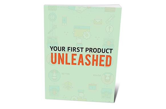 Your First Product Unleashed