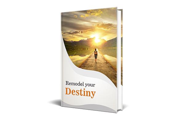 Remodel Your Destiny